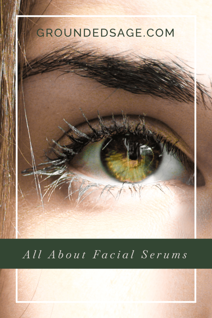 All about facial serums for different skin concerns and challenges / green beauty / holistic beauty / eco beauty