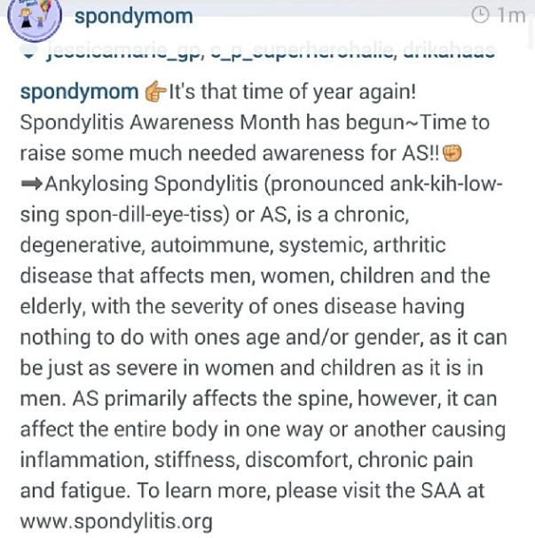 Thanks to @spondymom for continuing to spread the word about Ankylosing Spondylitis ! For those of you who don't know, I have AS (I was diagnosed with it first -in my early 20's - then about 5 years later, I was also diagnosed with Fibromyalgia ).