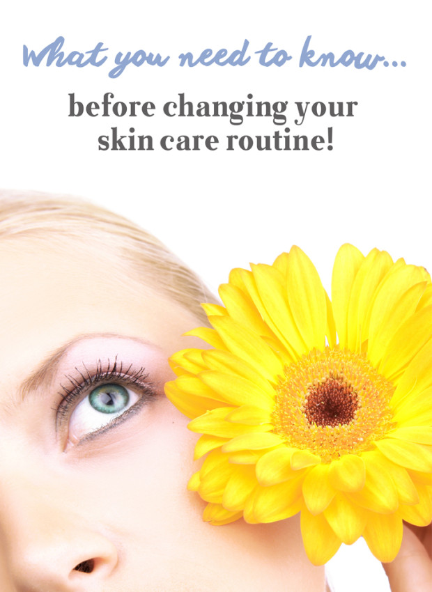 What you need to know before changing your skin care routine