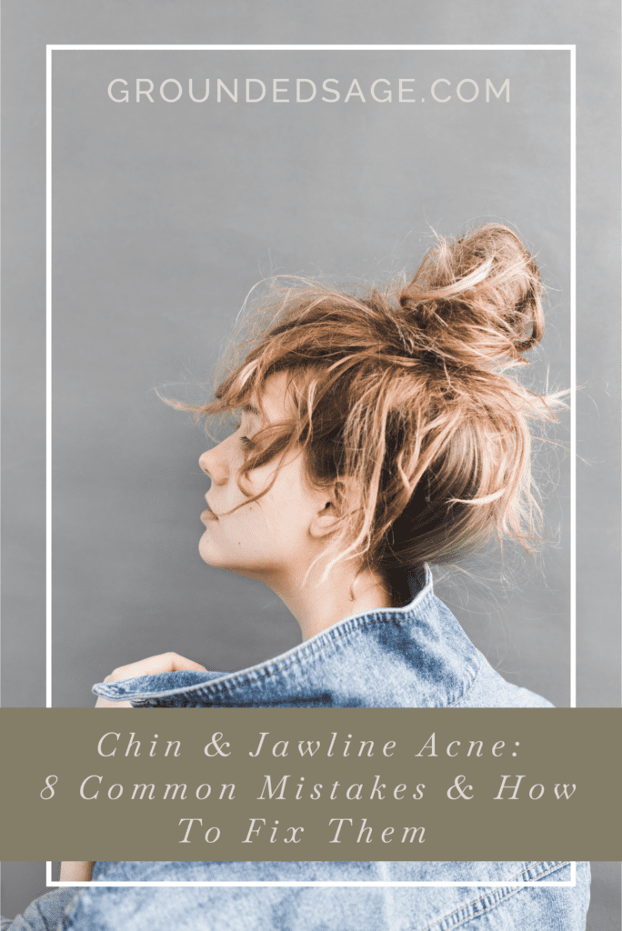 chin and jawline acne / hormonal acne / adult acne / green beauty / skincare solutions / holistic beauty