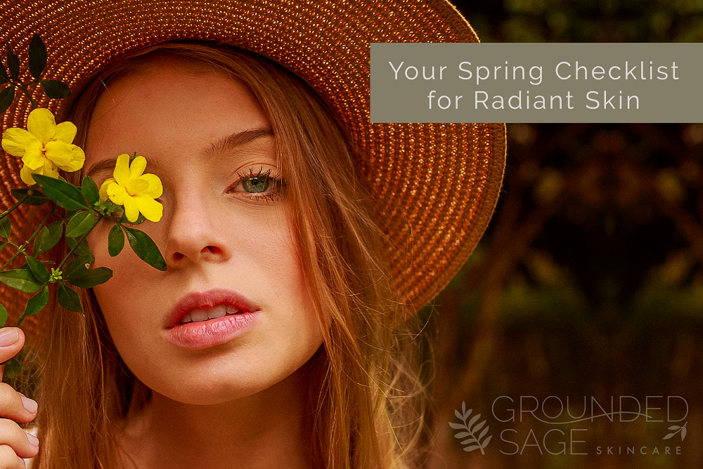 Spring Checklist for Radiant Skin / spring skincare / seasonal skincare / congestion / green beauty / eco beauty