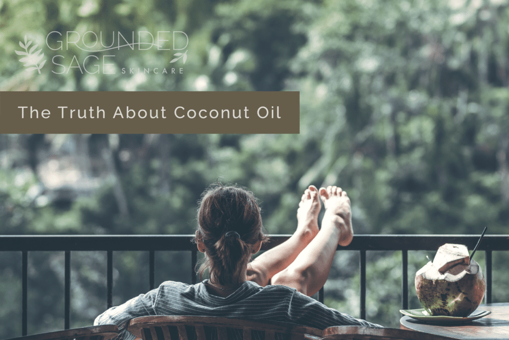 Truth about coconut oil / coconut oil for skin / skin care / acne / congestion / oily skin / green beauty