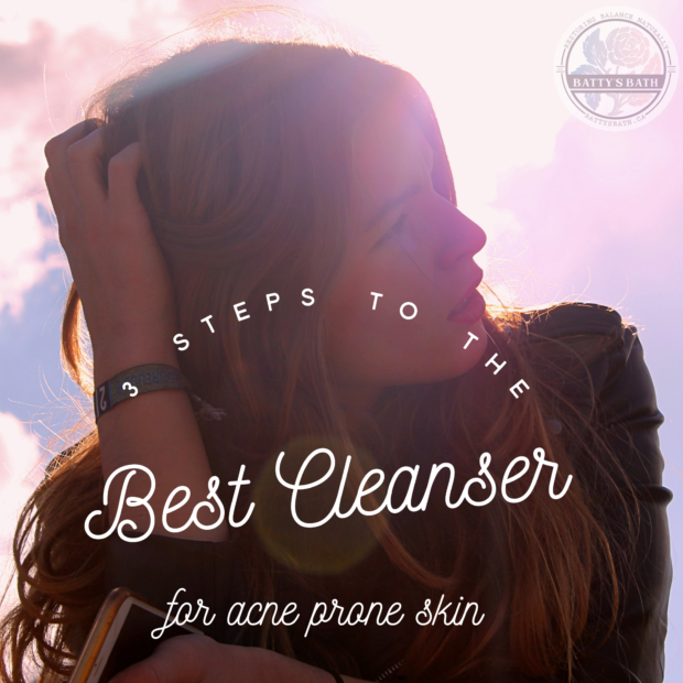 3 steps to the best cleanser for acne prone skin