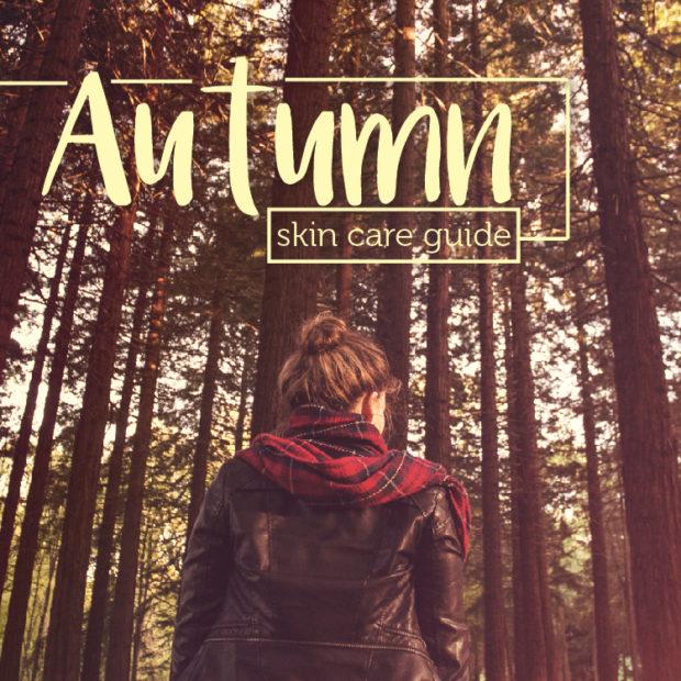 Autumn Skin Care Guide