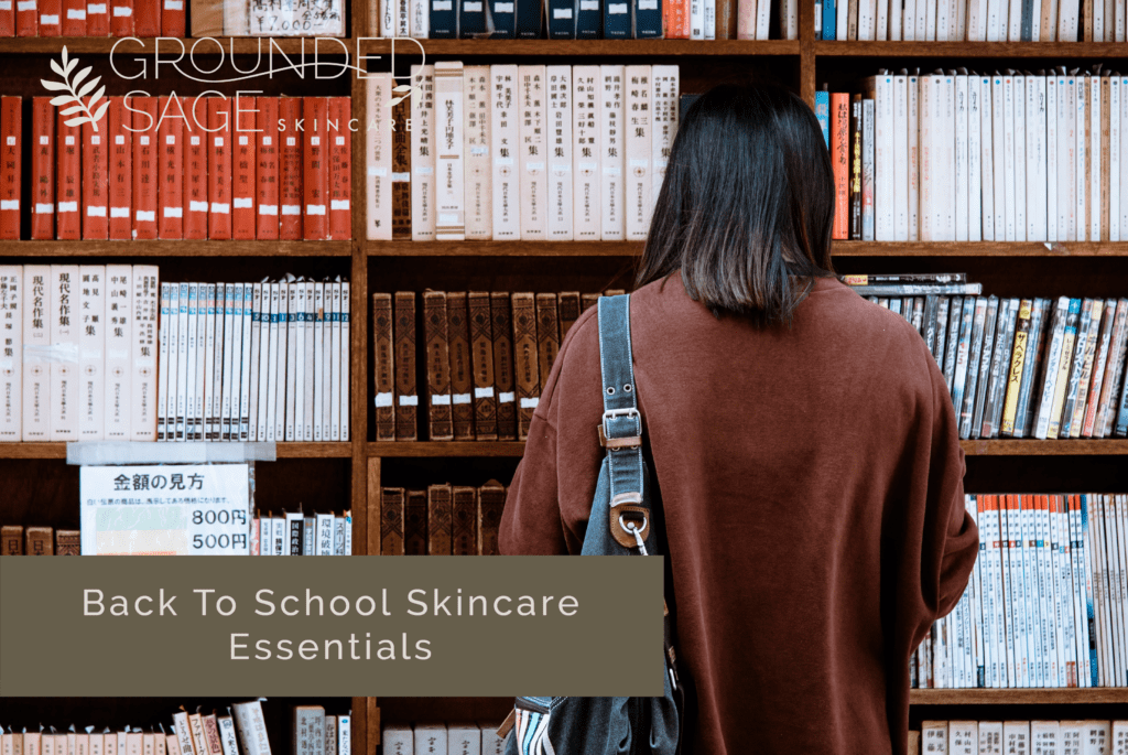 back to school skincare / skincare essentials / green beauty / holistic skincare / skincare for students