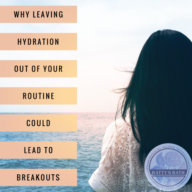 why leaving hydration of your routine can lead to breakouts, acne, and congestion