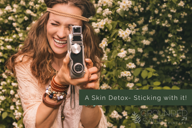 sticking with a skin detox