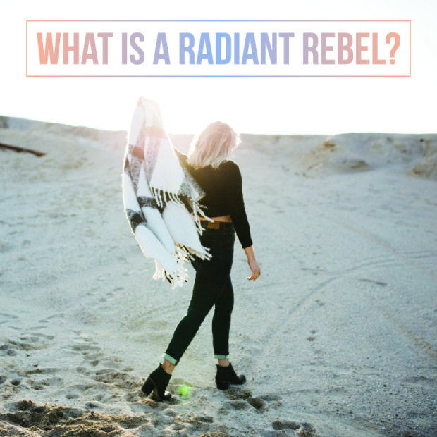 What is a Radiant Rebel?