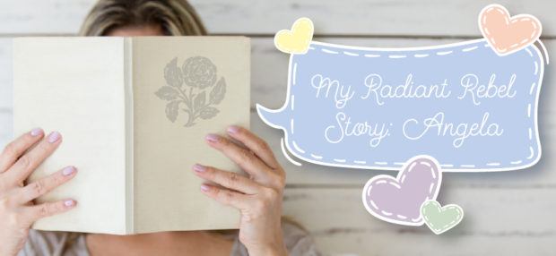 My Radiant Rebel Story: Angela
