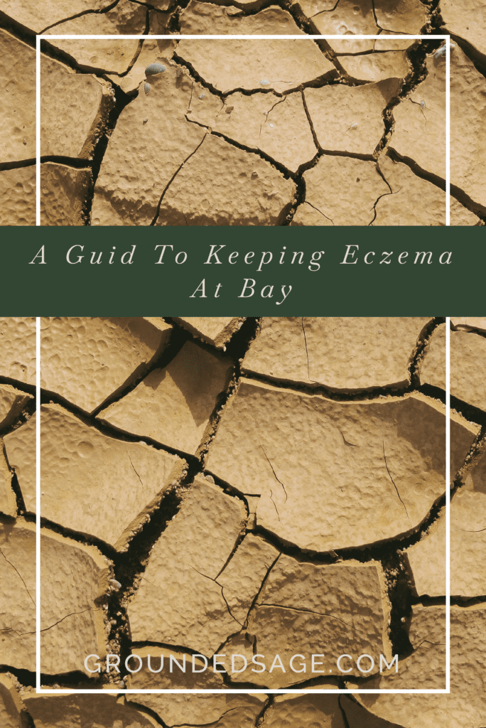 A guide to keeping eczema at bay / eczema tips / green beauty / holistic skincare / dry skin / itchy skin