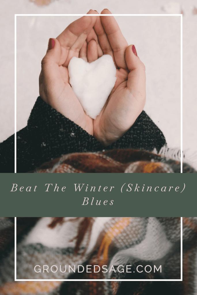 Winter skincare / green beauty / dry skin / skincare