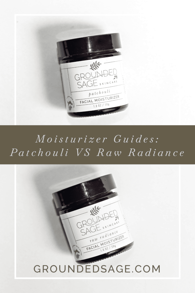 Patchouli Moisturizer VS Raw Radiance Moisturizer / Moisturizer guide / acne care / facial moisturizer / skincare / green beauty