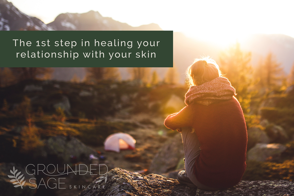 1st step in rebuilding your relationship with your skin