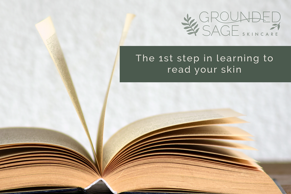 the 1st step in learning to read your skin - mindful skincare / green beauty skincare / eco beauty / what your skin is telling you