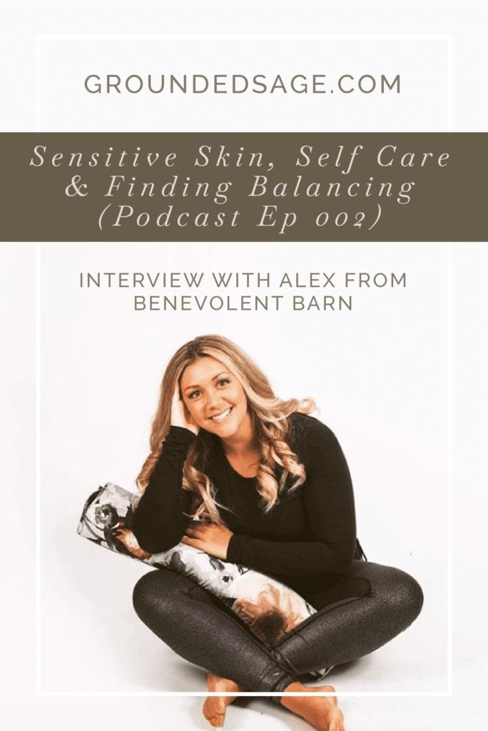 Skincare, Yoga, Balance, and Sensitive Skin - Grounded Sage Podcast