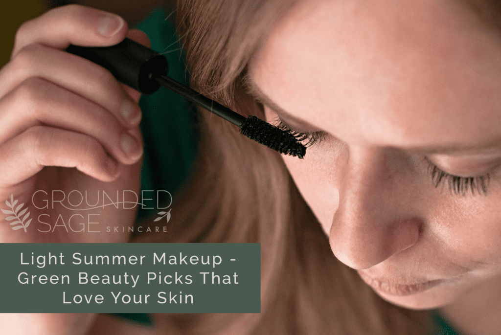 Light, summer makeup that will love your skin / mineral makeup / clean beauty / green beauty