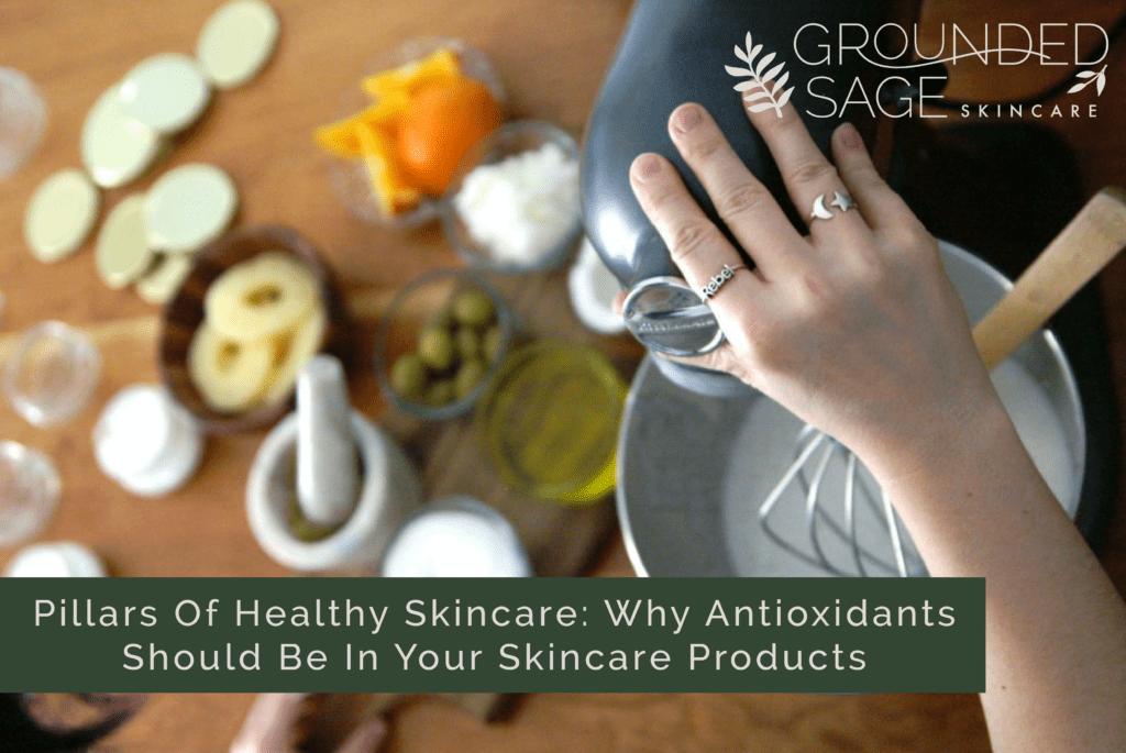 skincare basics / antioxidants / green beauty / holistic beauty