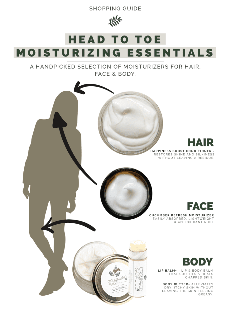 head to toe moisturizing essentials / conditioner / body balm / facial moisturizer / body butter / green beauty