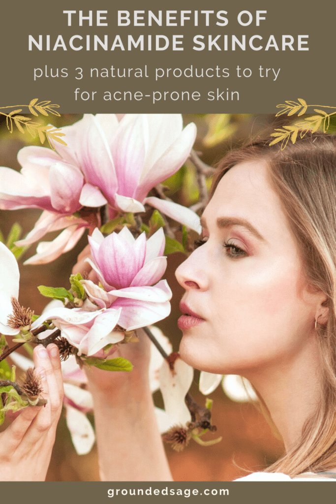 The benefits of niacinamide for acne prone skin in a natural skincare routine plus 3 product recommendations