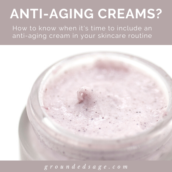 when to start using anti aging products - natural skincare routines