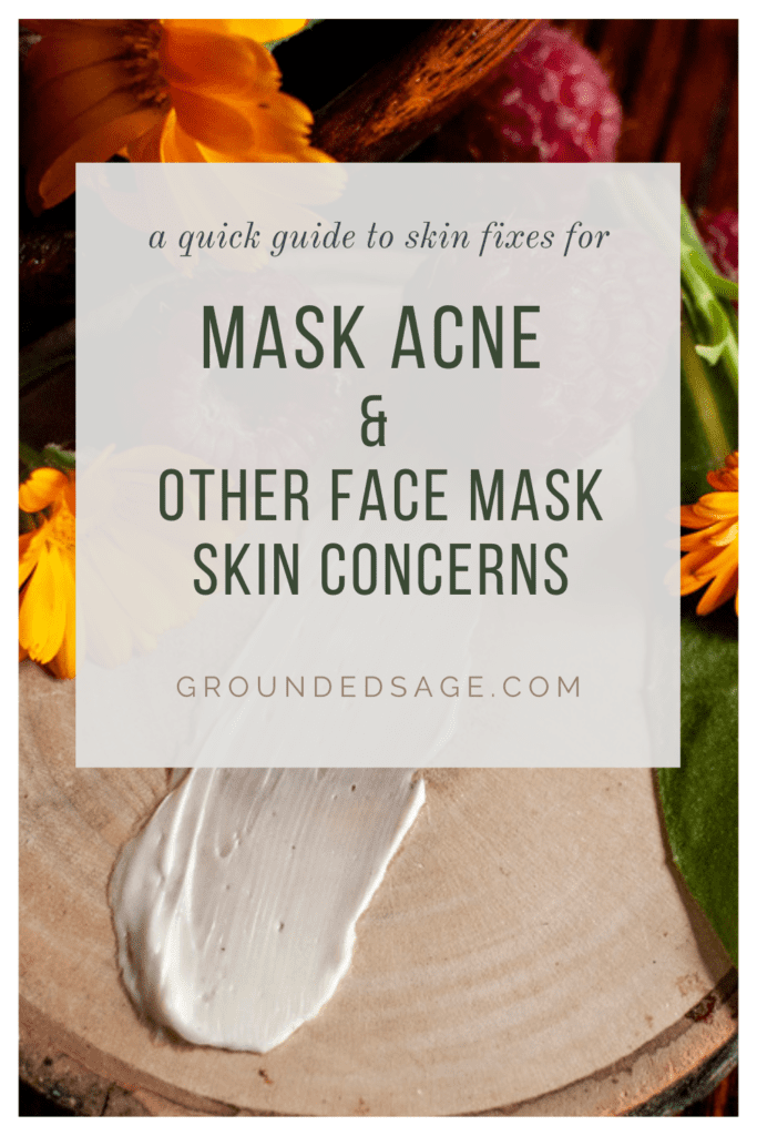 a quick guide to skin fixes and remedies for mask acne (maskne) and other face mask skin concerns. Natural skincare product guides for glowing skin for face mask wearers.