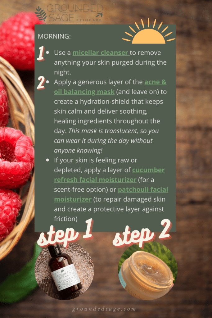 Morning skin care steps for acne prone skin - Natural acne skincare routine - maskne treatment products for mask acne. Face care routine for clear skin that's cruelty free and healthy