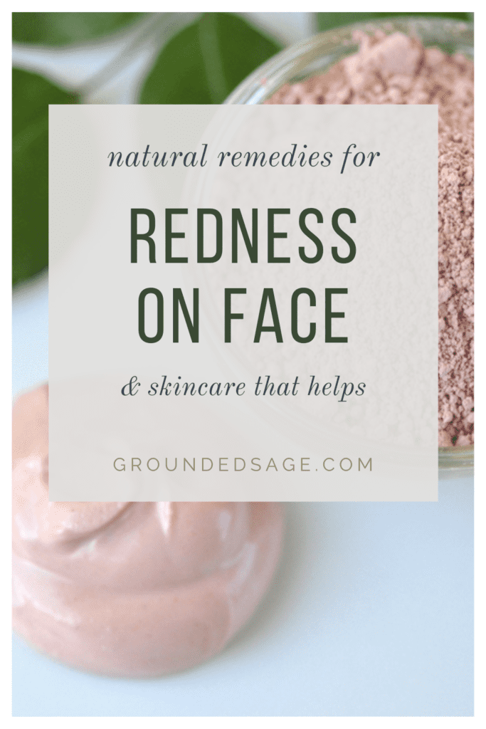 redness reducing skincare and how to get rid of redness on face - getting to the root cause of redness - plus healthy skin care products that can help