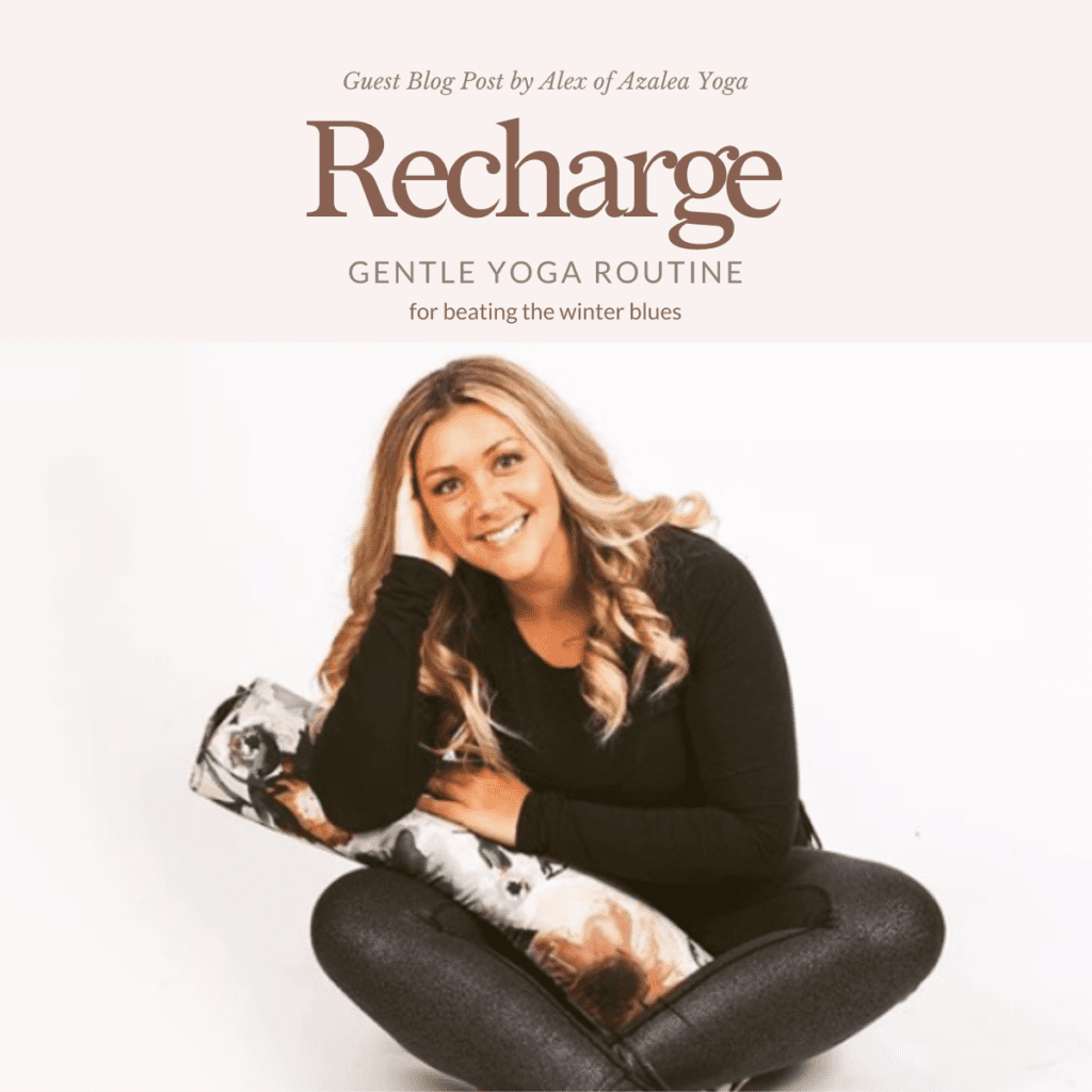 Restorative Yoga you can do at home - creating a space without props for gentle self charging and recharging - beat the winter blues holistically with this simple, easy sequence